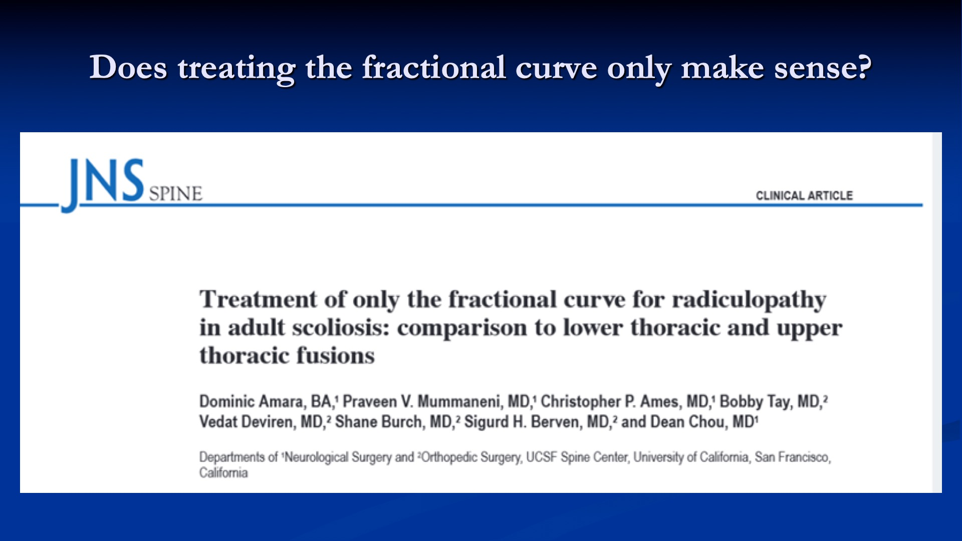 Role of Limited Fusion in Adult Scoliosis: Does Everybody Need T10