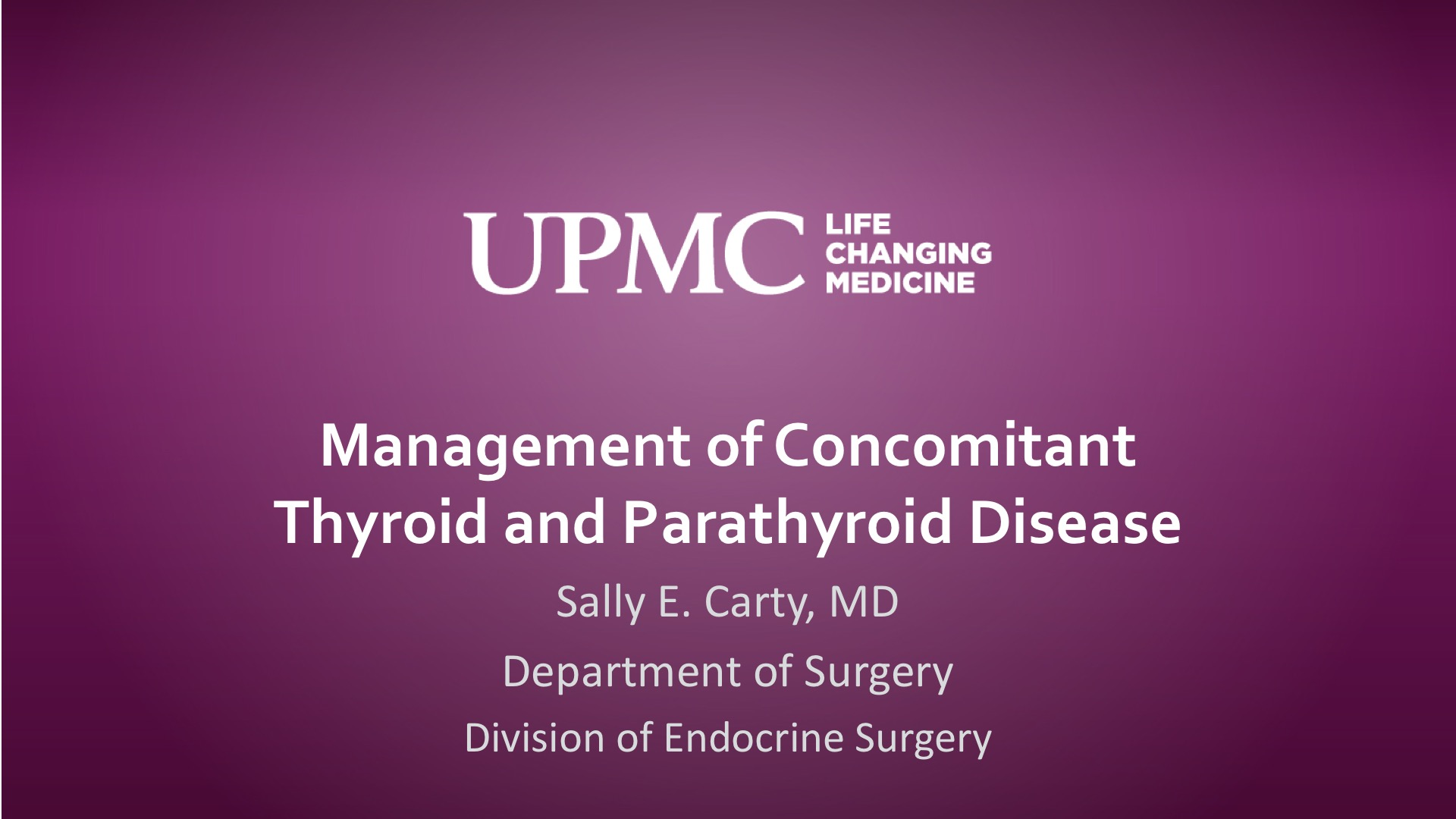 Management Of Concomitant Thyroid And Parathyroid Disease Upmc